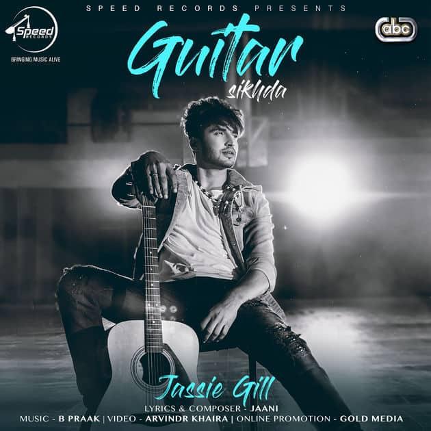 Shakiyaan Song Download Lyrics Mp3: Jassi Gill's Guitar Sikhda Song MP3 And Lyrics