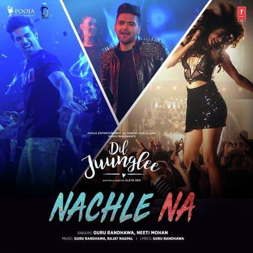 Arijit Singh Mashup 2018 Mp3 Download: Guru Randhawa, Neeti Mohan's Nachle Na Song MP3 And Lyrics