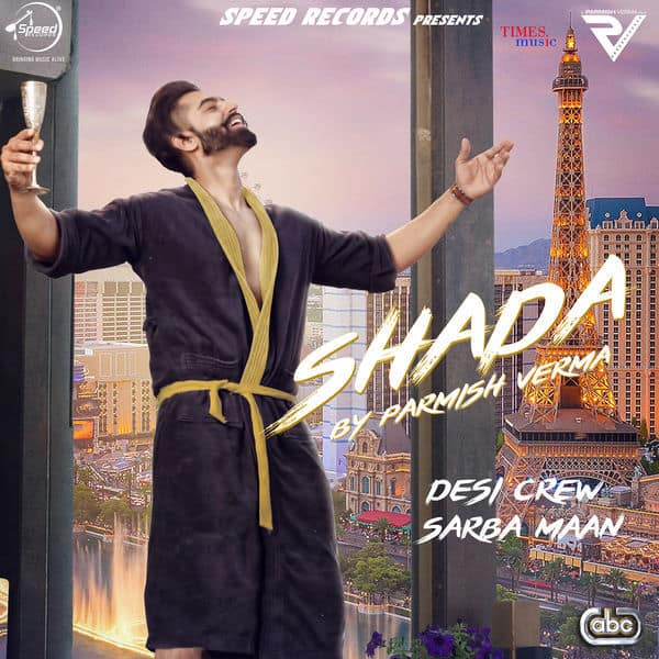 Shada Full Video Parmish Verma Desi Crew Latest Punjabi Song 2018